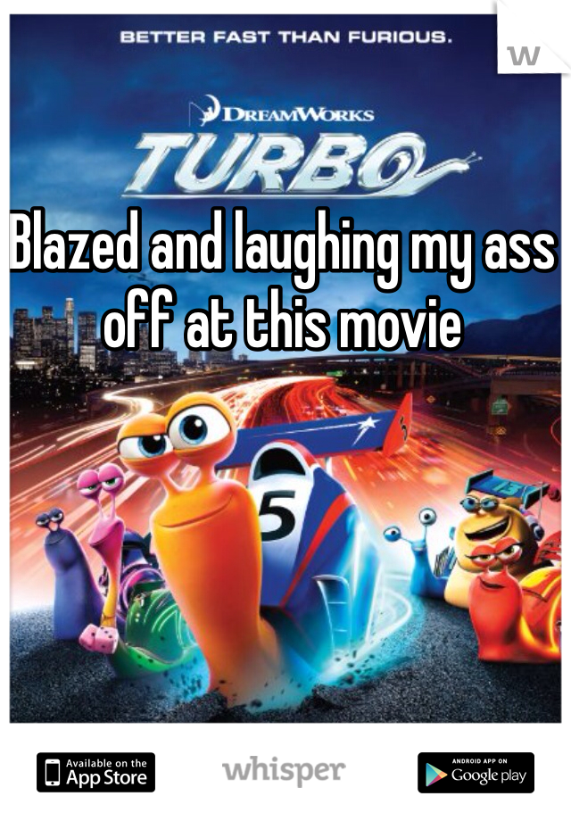 Blazed and laughing my ass off at this movie