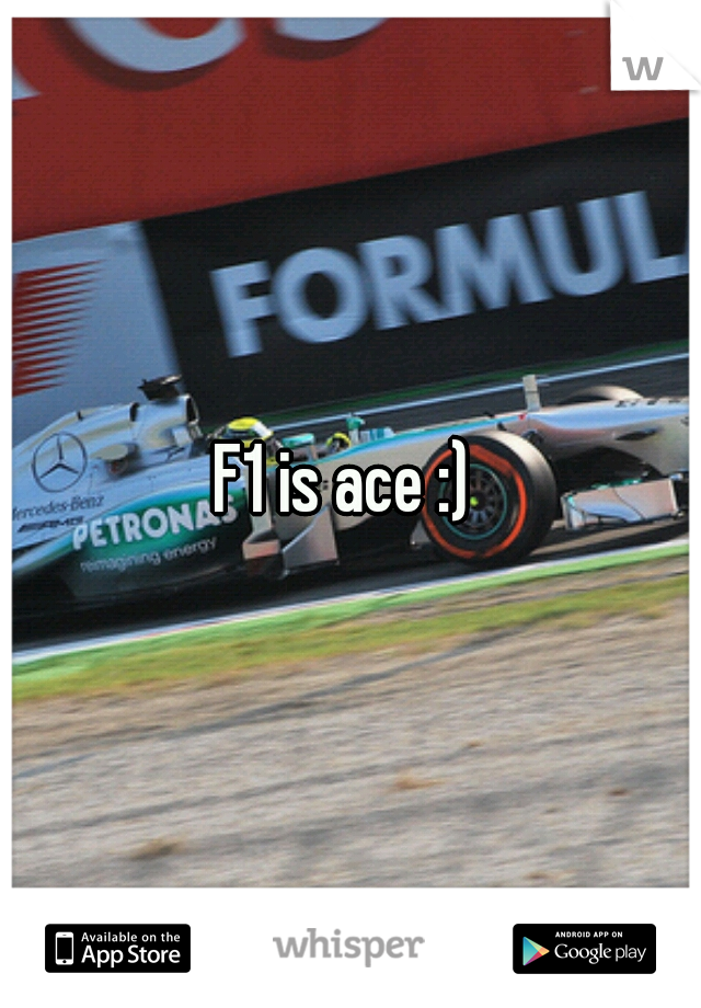 F1 is ace :)