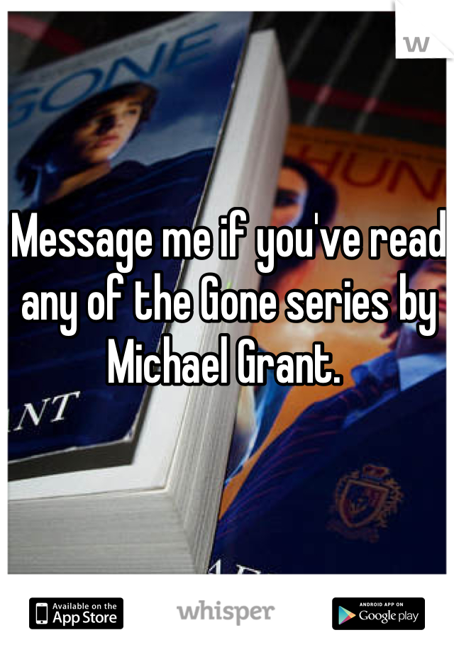 Message me if you've read any of the Gone series by Michael Grant.