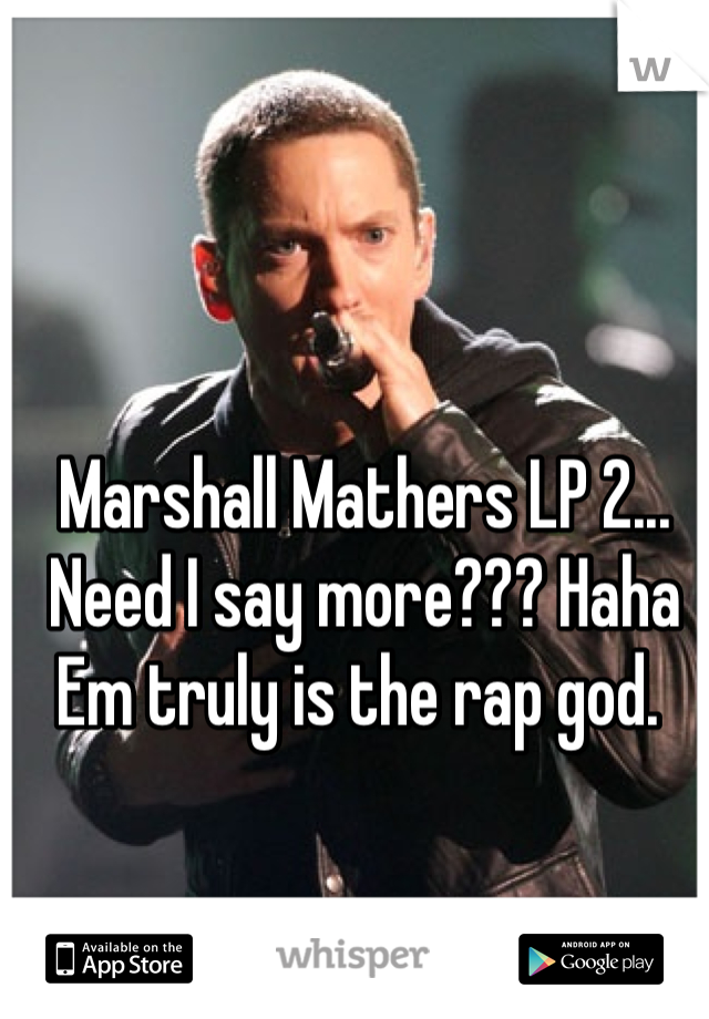 Marshall Mathers LP 2... Need I say more??? Haha Em truly is the rap god.