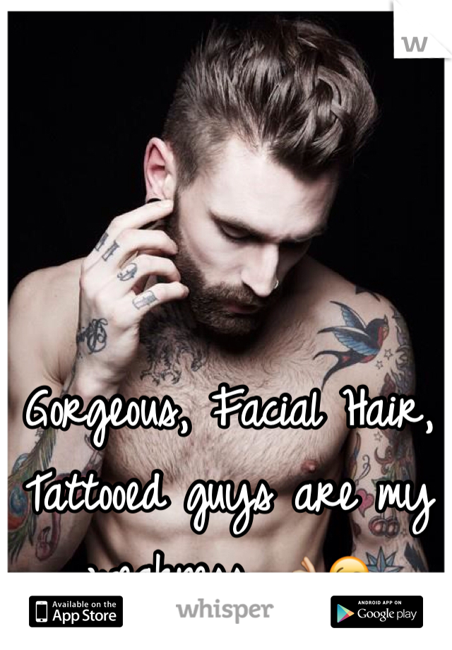 Gorgeous, Facial Hair, Tattooed guys are my weakness. 👌😉