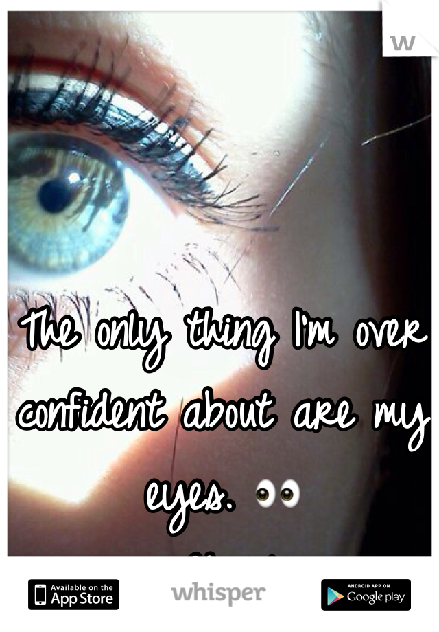 The only thing I'm over confident about are my eyes. 👀 #Hazel