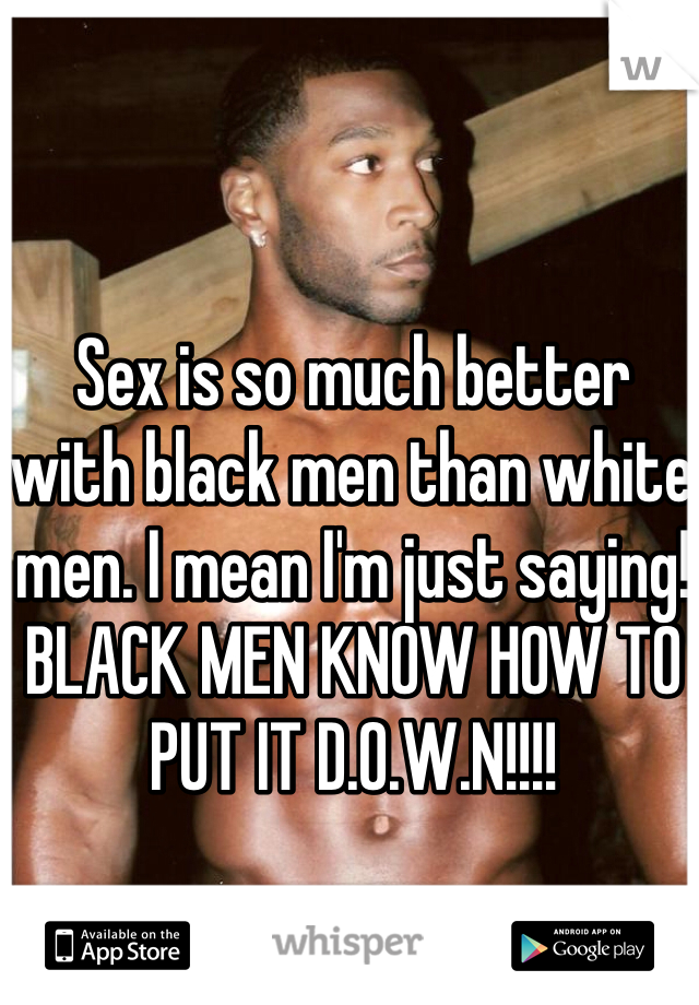 why blacks are better at sex
