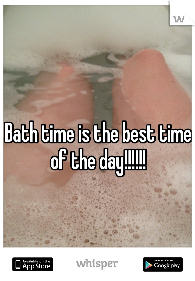 Bath time is the best time of the day!!!!!!