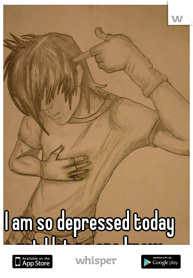 I am so depressed today yet I let no one know