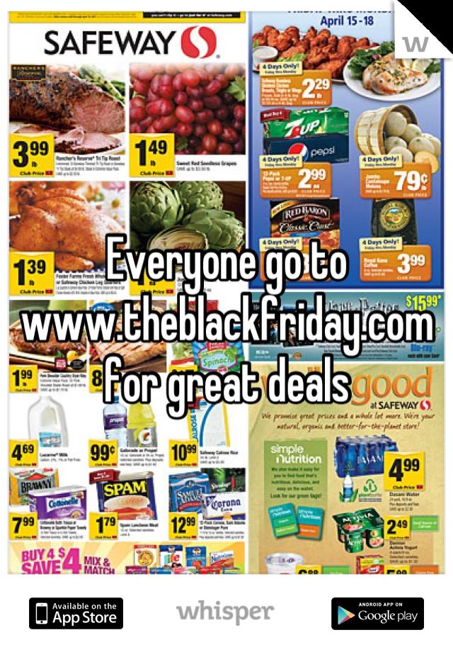Everyone go to www.theblackfriday.com for great deals