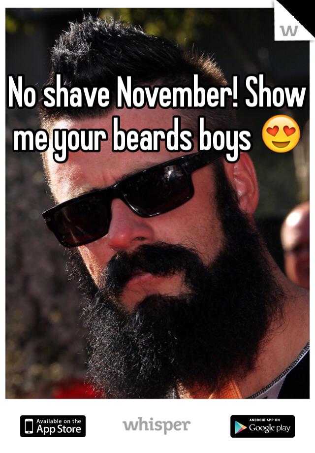 No shave November! Show me your beards boys 😍