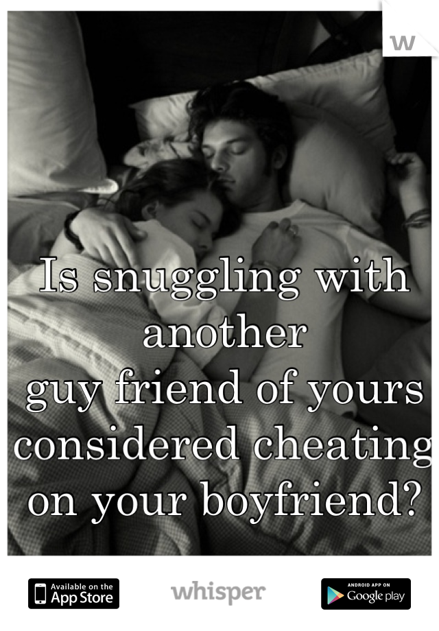 Snuggling with your boyfriend