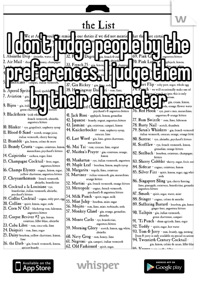 I don't judge people by the preferences. I judge them by their character