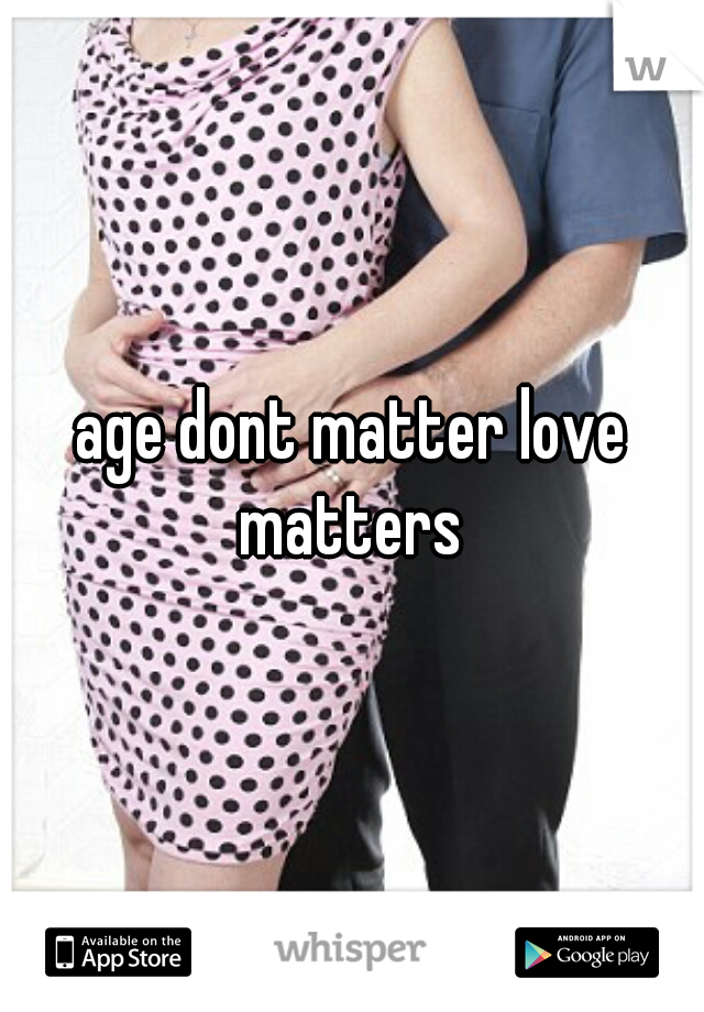 age dont matter love matters