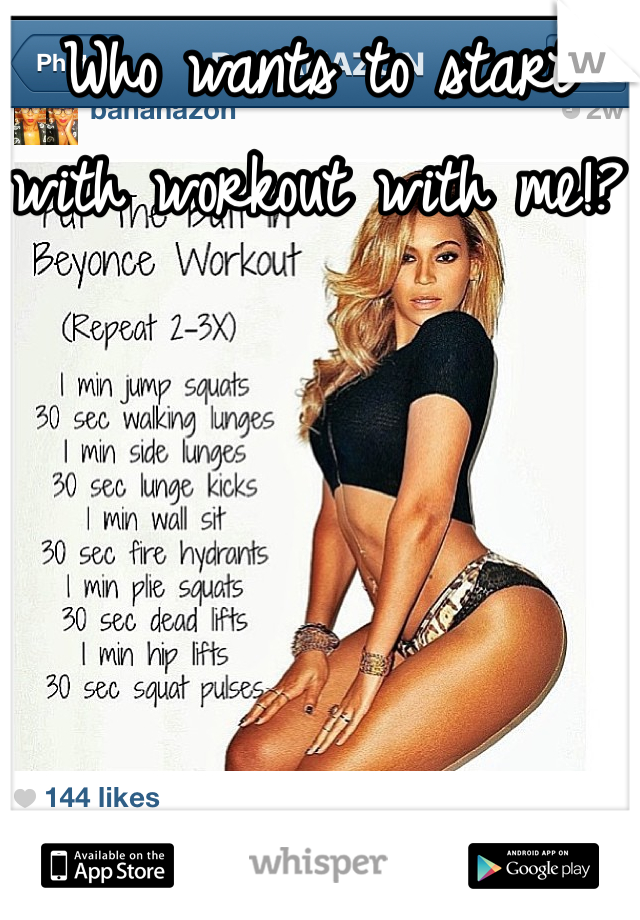 Who wants to start with workout with me!?
