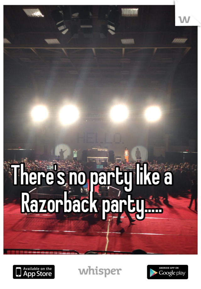 There's no party like a Razorback party.....