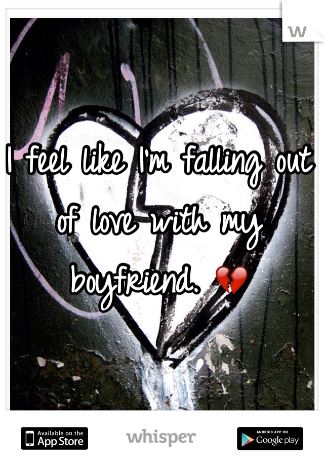 I feel like I'm falling out of love with my boyfriend. 💔