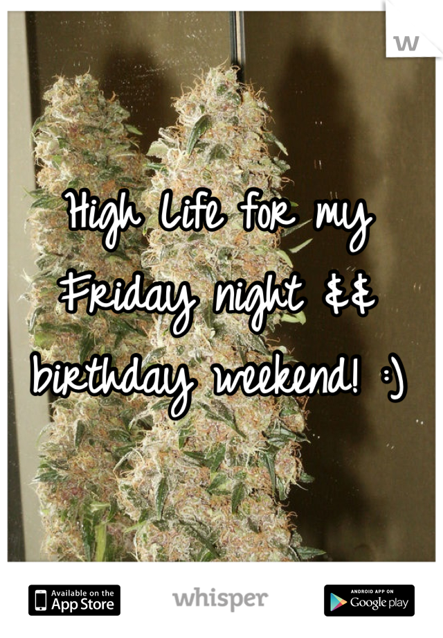 High Life for my Friday night && birthday weekend! :)