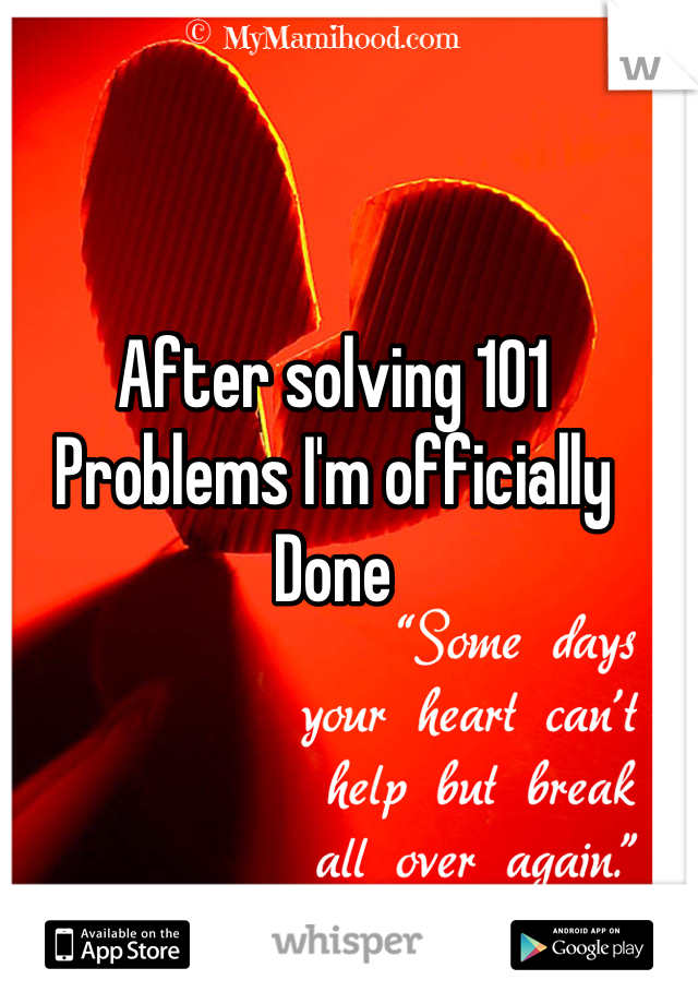 After solving 101 Problems I'm officially Done