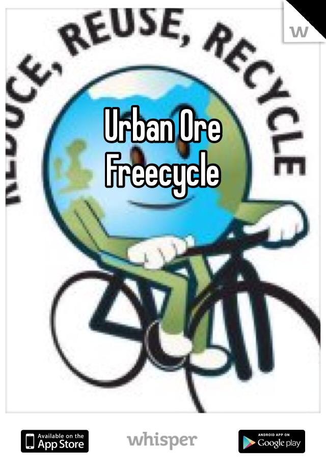 Urban Ore Freecycle