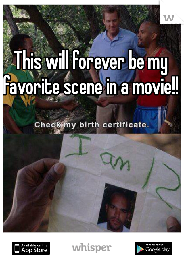 This will forever be my favorite scene in a movie!!
