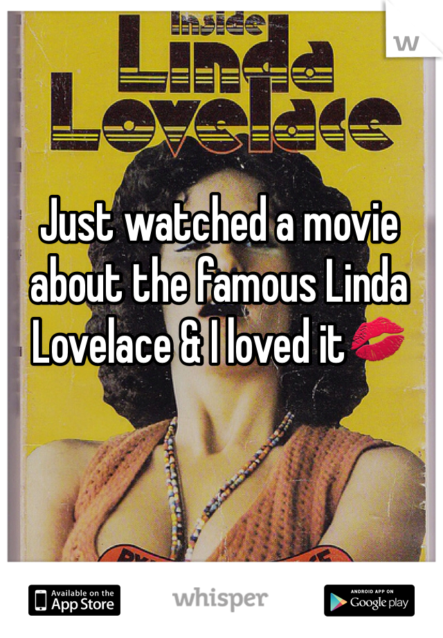 Just watched a movie about the famous Linda Lovelace & I loved it💋