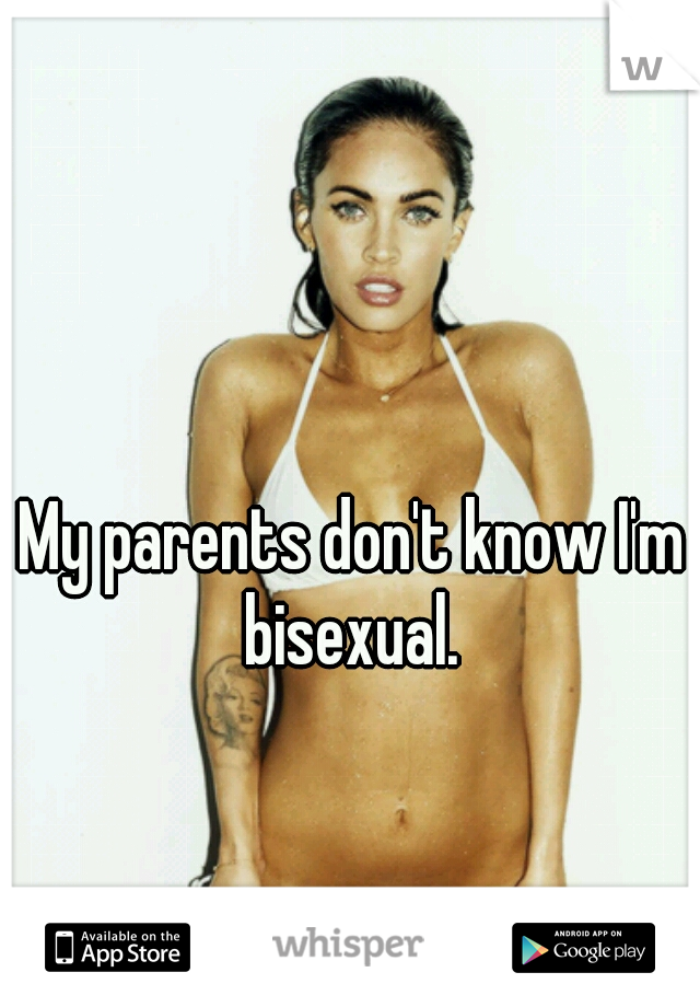 My parents don't know I'm bisexual.