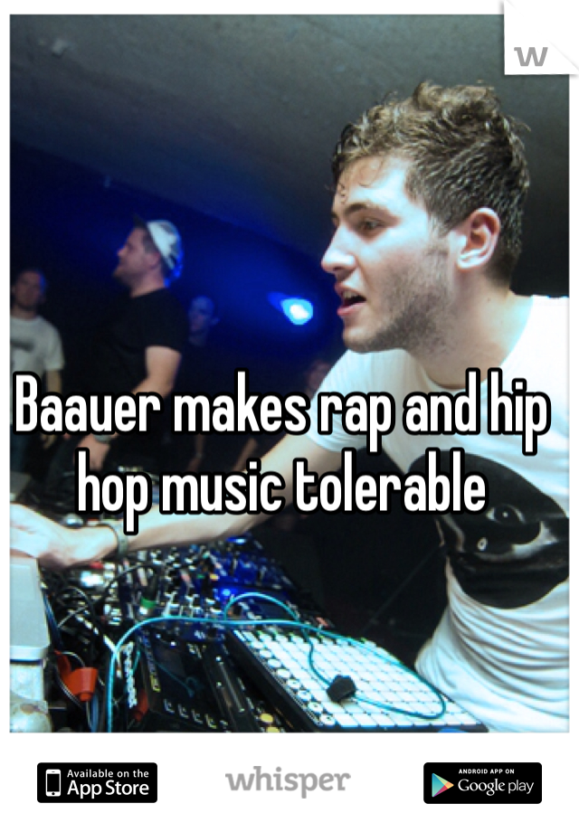 Baauer makes rap and hip hop music tolerable