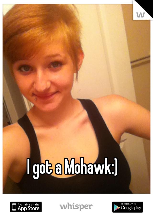 I got a Mohawk:)