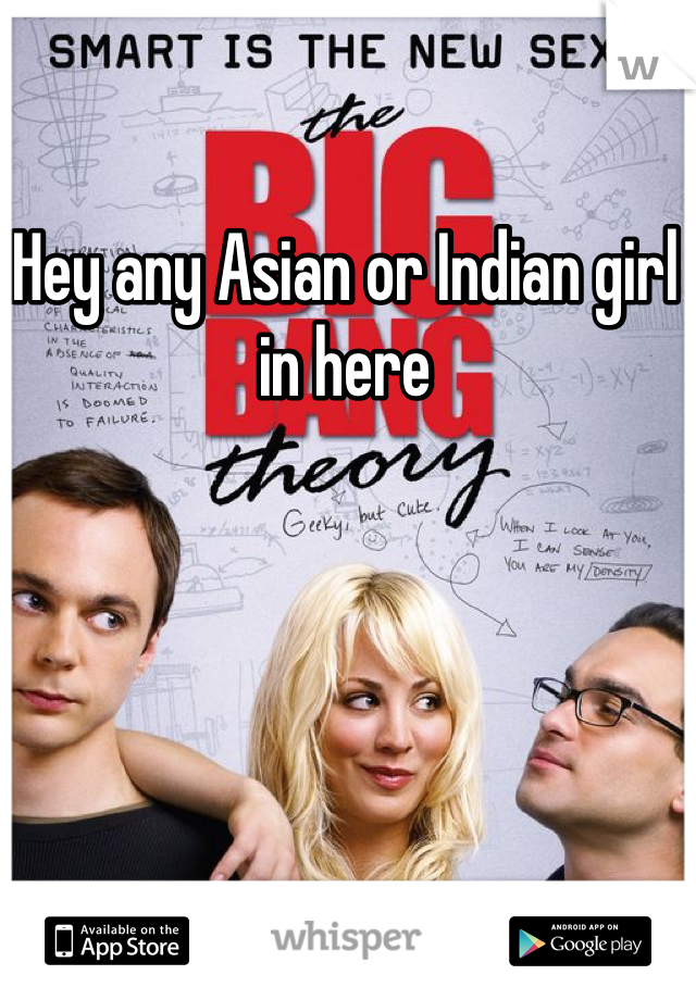 Hey any Asian or Indian girl in here