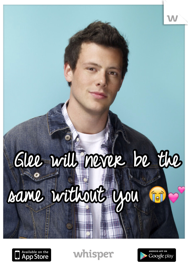 Glee will never be the same without you 😭💕