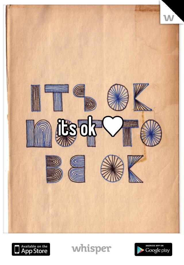 its ok ♥