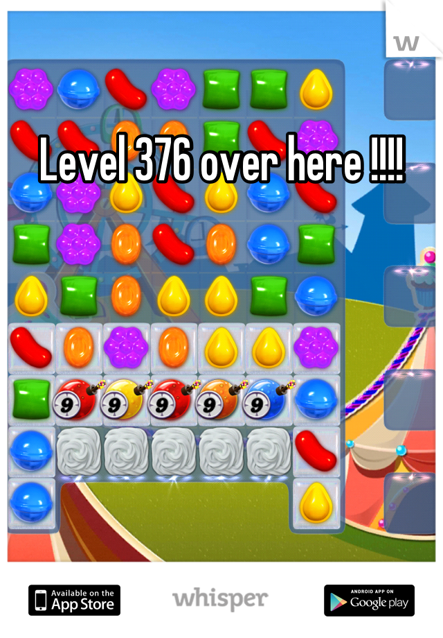 Level 376 over here !!!!