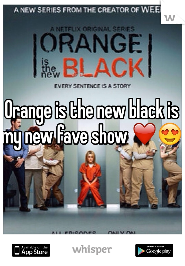 Orange is the new black is my new fave show ❤️😍