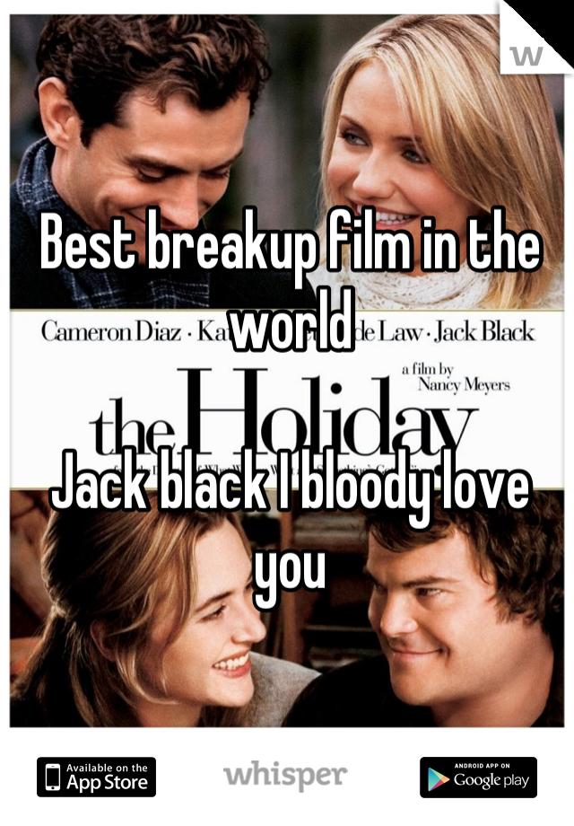 Best breakup film in the world  Jack black I bloody love you