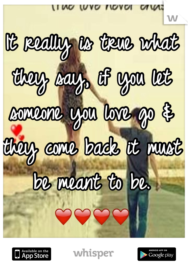 It really is true what they say, if you let someone you love go & they come back it must be meant to be. ❤️❤️❤️❤️