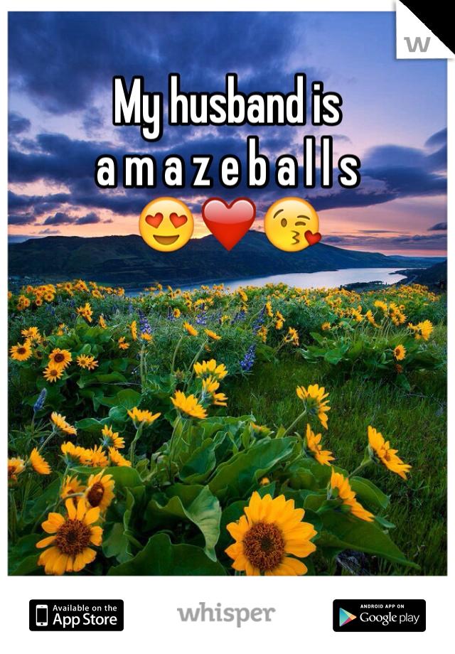 My husband is a m a z e b a l l s 😍❤️😘