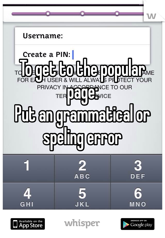To get to the popular page:  Put an grammatical or speling error