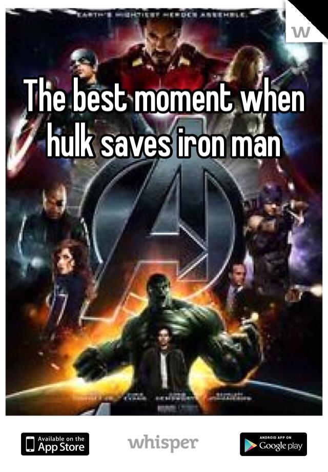 The best moment when hulk saves iron man