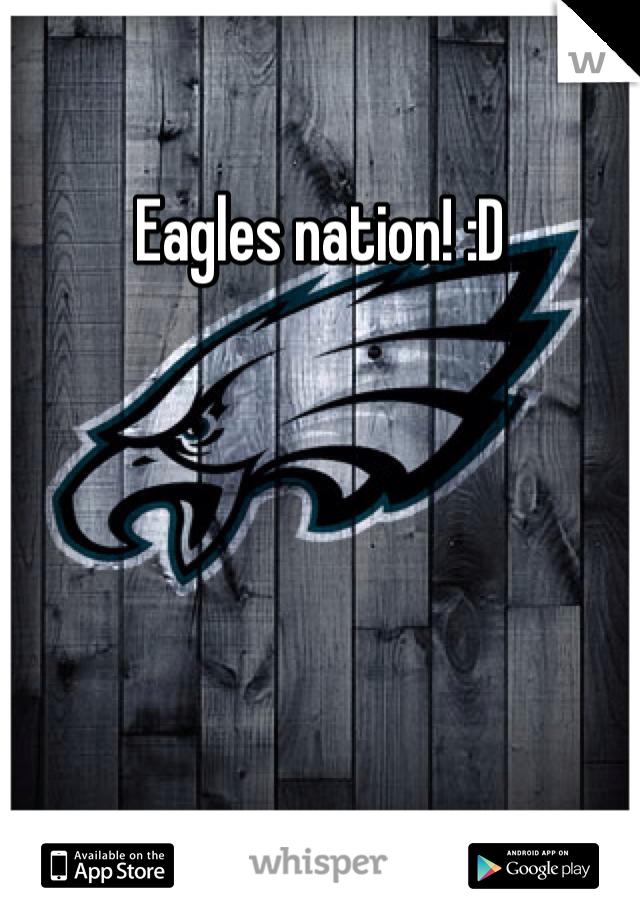 Eagles nation! :D