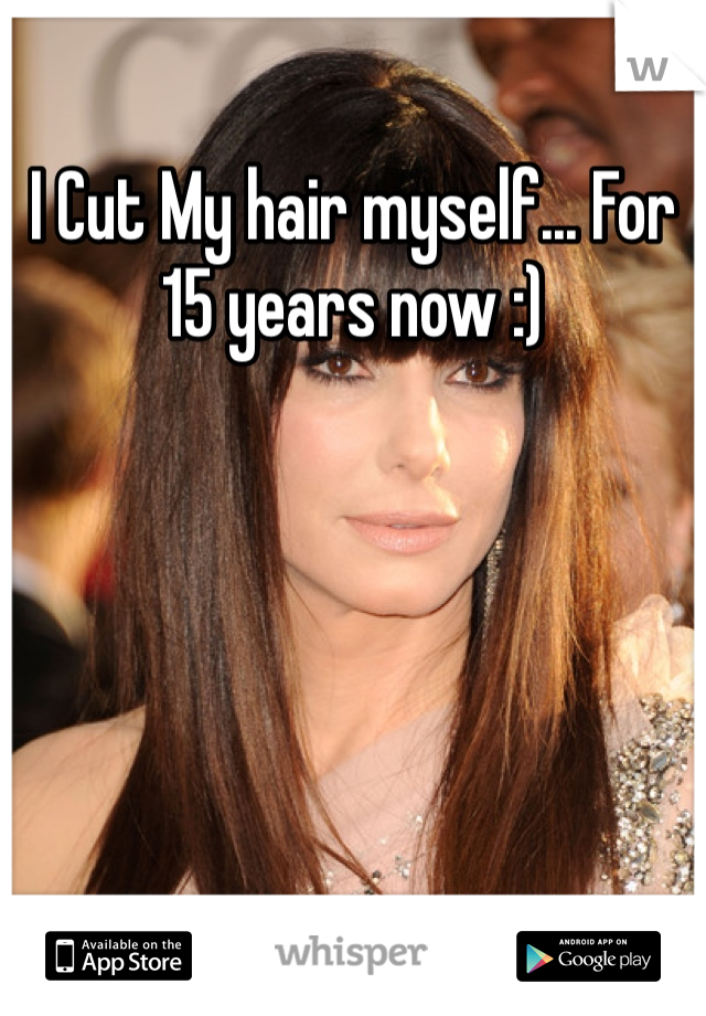 I Cut My Hair Myself For 15 Years Now