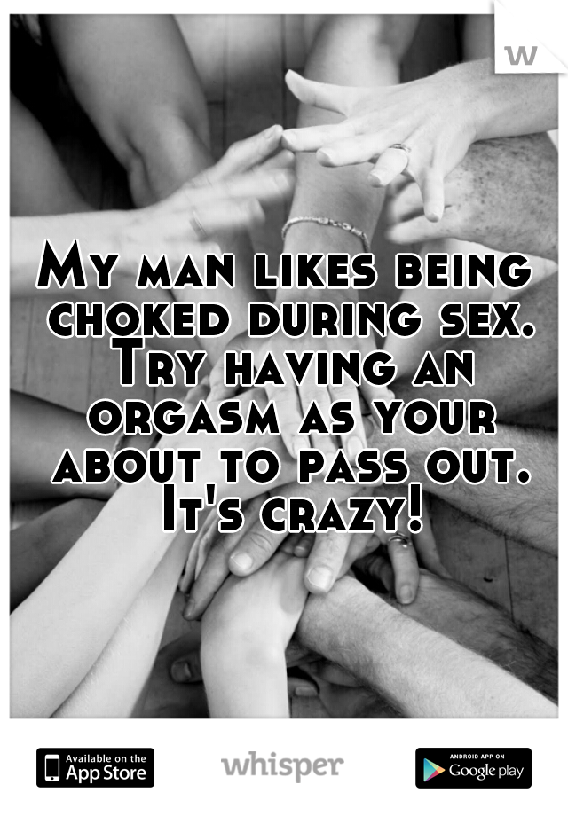 Choking out during orgasm