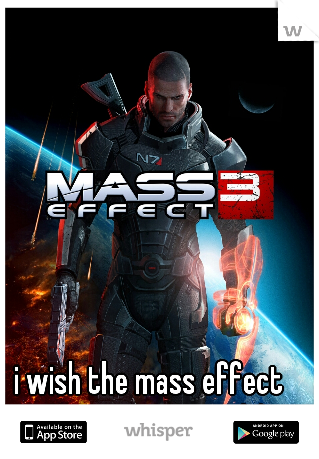 i wish the mass effect universe was real :)
