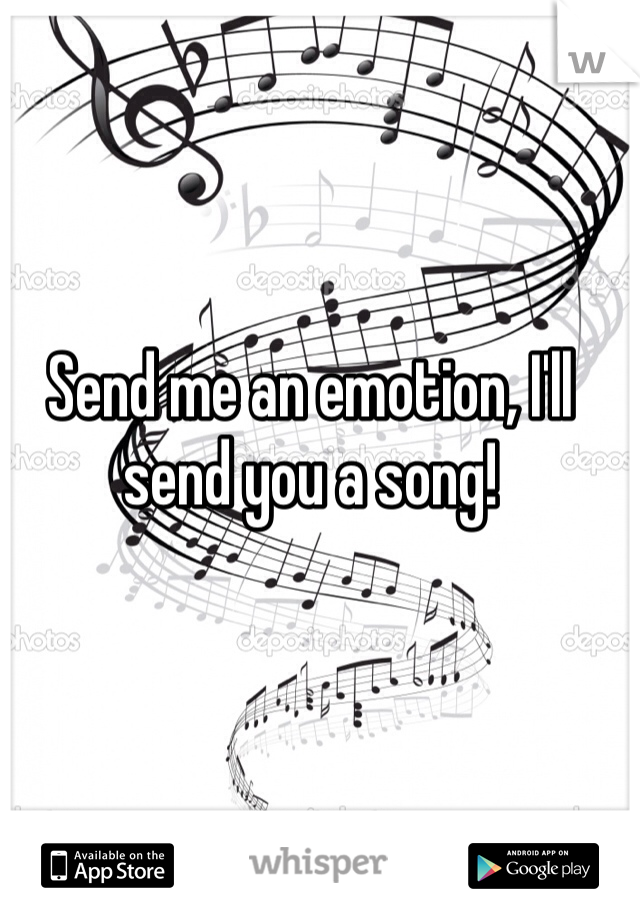 Send me an emotion, I'll send you a song!