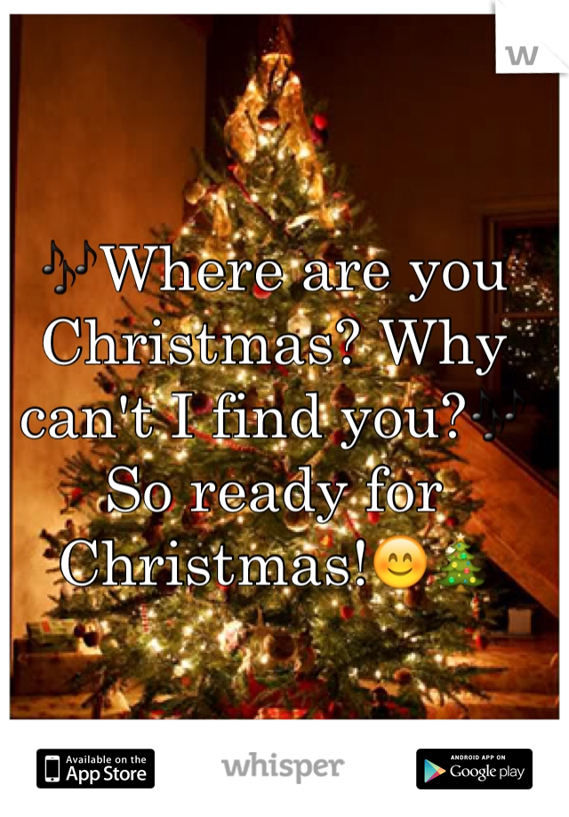🎶Where are you Christmas? Why can't I find you?🎶 So ready for Christmas!😊🎄