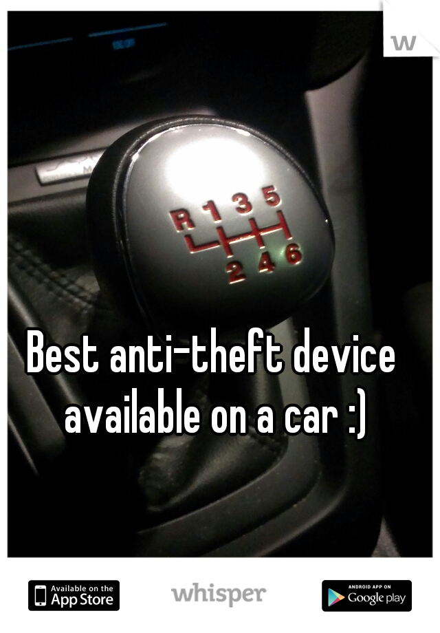 Best anti-theft device available on a car :)