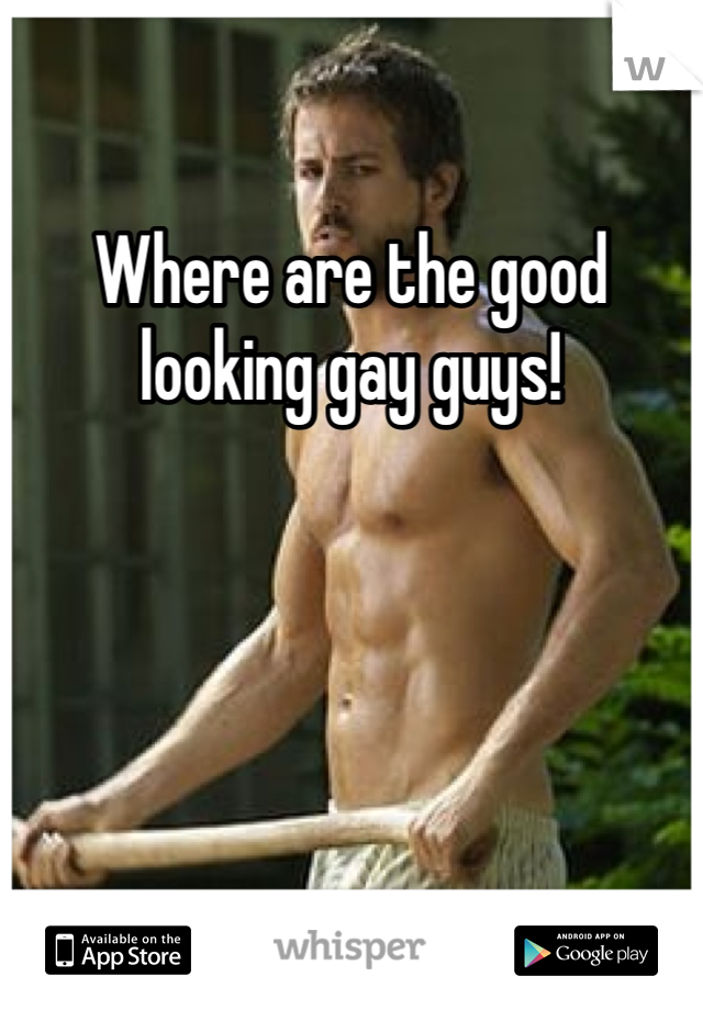 Where to find good looking guys