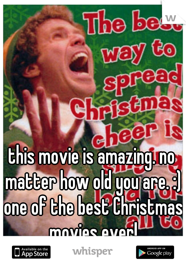 this movie is amazing. no matter how old you are. :) one of the best Christmas movies ever!