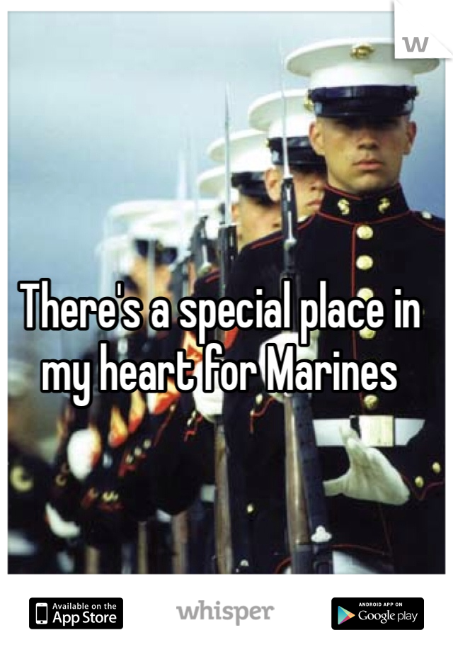 There's a special place in my heart for Marines