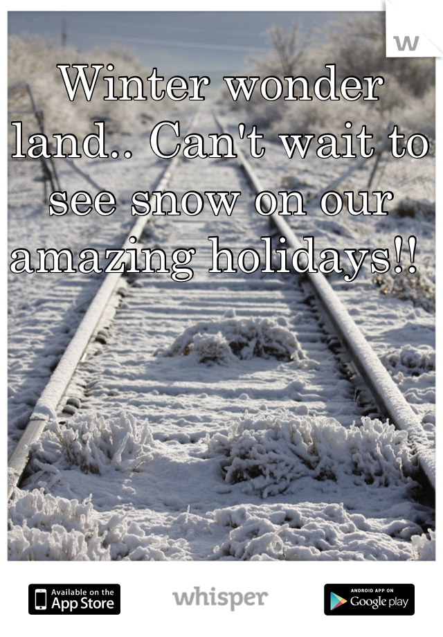 Winter wonder land.. Can't wait to see snow on our amazing holidays!!