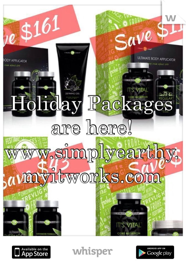 Holiday Packages are here! www.simplyearthy.myitworks.com