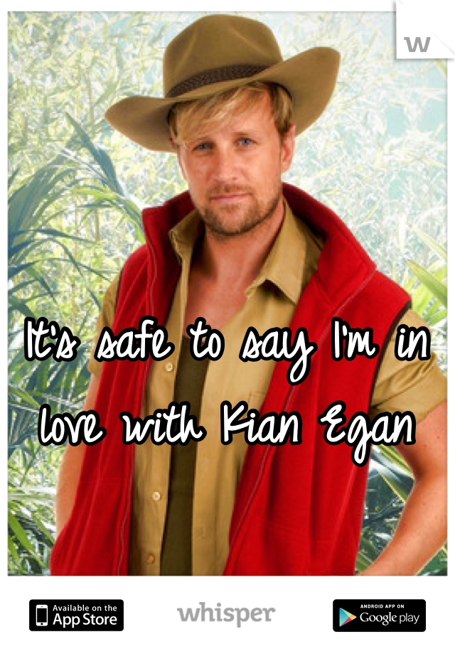It's safe to say I'm in love with Kian Egan