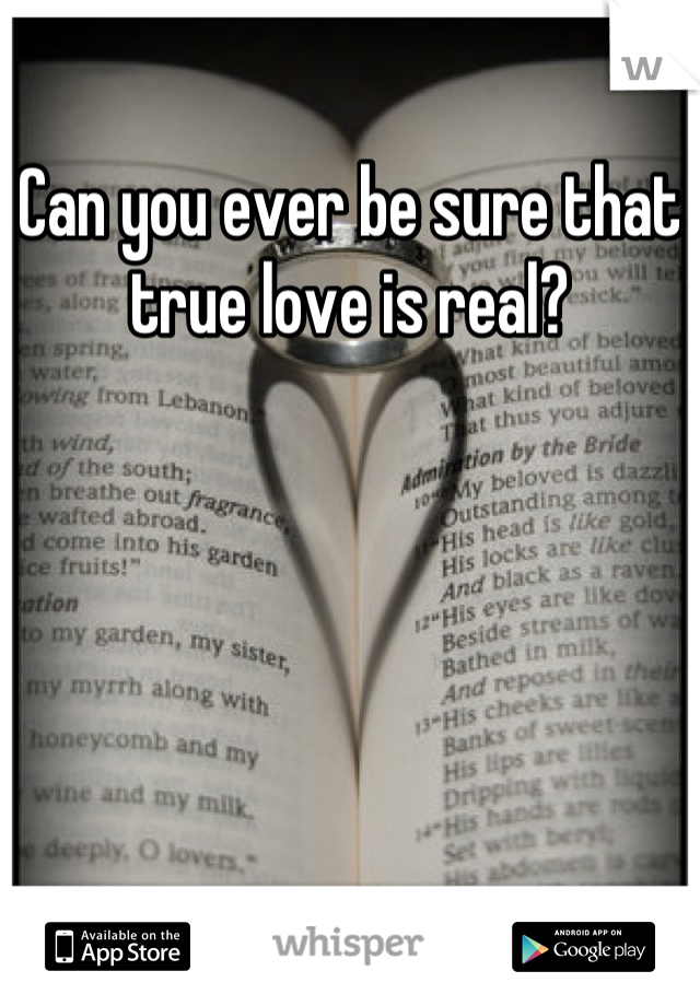 Can you ever be sure that true love is real?