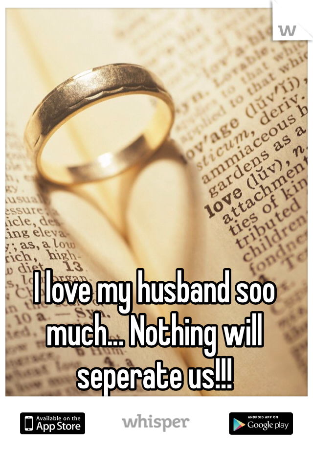 I love my husband soo much... Nothing will seperate us!!! ❤️❤️❤️❤️